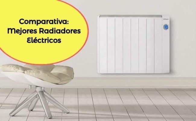 Comparativa y opiniones sobre los mejores radiadores eléctricos. Ventajas y desventajas frente a otros calefactores