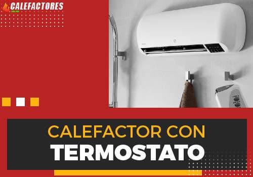 Mejores calefactor con termostato