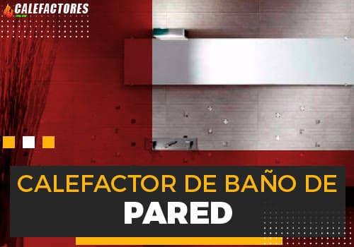 Mejores calefactor de baño de pared