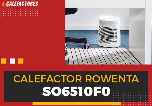 Mejores calefactor rowenta so6510f0