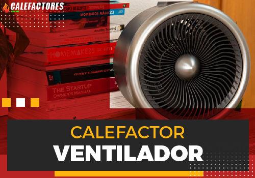 Mejores calefactor ventilador