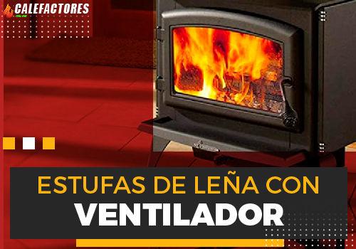 Mejores estufas de leña con ventilador